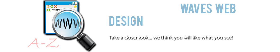 Web Site Design Portfolio, Waves Web Design, Small Business Web Site Design, Non-Profit Web Site Design